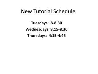 New Tutorial Schedule