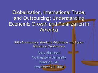 Barry Bluestone Northeastern University Bozeman, MT September 23, 2004
