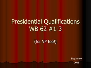 Presidential Qualifications WB 62 #1-3