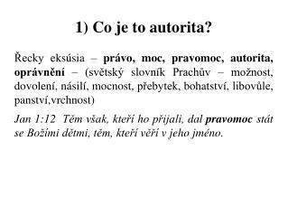 1) Co je to autorita?