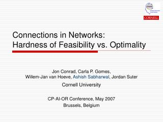 Connections in Networks: Hardness of Feasibility vs. Optimality