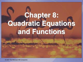 Chapter 8:  Quadratic Equations and Functions