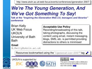 Brian Kelly UK Web Focus UKOLN University of Bath Bath