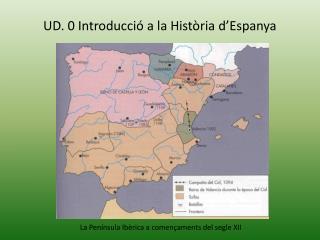 UD. 0 Introducció a la Història d'Espanya