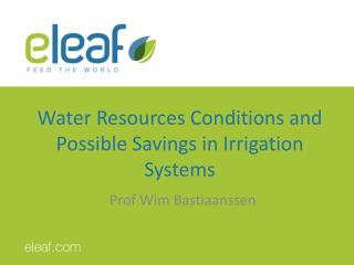 Water Resources Conditions and Possible Savings in Irrigation Systems