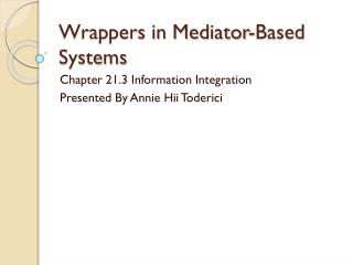 Wrappers in Mediator-Based Systems