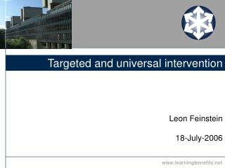Targeted and universal intervention