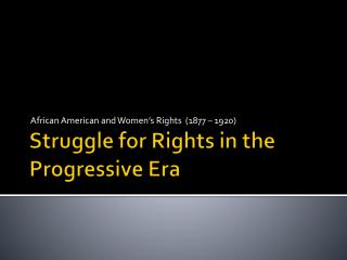 Struggle for Rights in the Progressive Era
