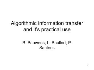 Algorithmic information transfer and it's practical use