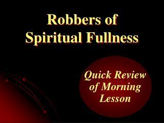 Robbers of Spiritual Fullness