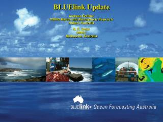 BLUElink Update Andreas Schiller CSIRO Marine and Atmospheric Research Hobart, Australia