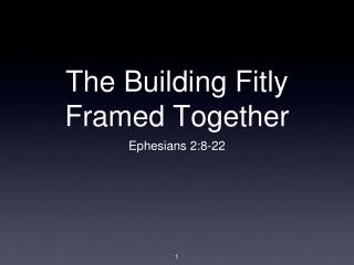 The Building Fitly Framed Together