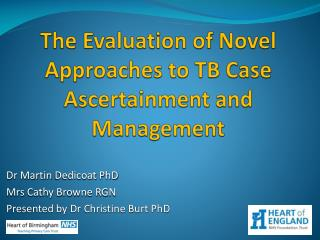 The  E valuation of Novel  A pproaches to TB Case  A scertainment and Management