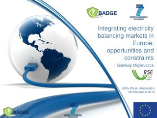 Integrating electricity balancing markets in Europe:  opportunities and constraints