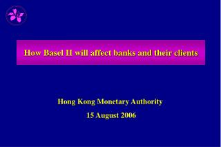 How Basel II will affect banks and their clients