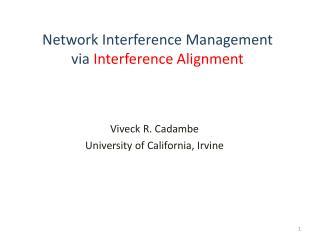 Viveck R. Cadambe University of California, Irvine