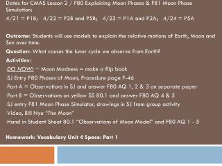 Dates for CMAS Lesson 2 / F80 Explaining Moon Phases & F81 Moon Phase Simulation:
