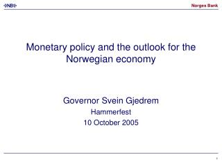 Monetary policy and the outlook for the Norwegian economy