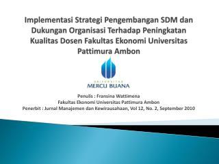 Penulis  :  Fransina Wattimena Fakultas Ekonomi Universitas Pattimura  Ambon
