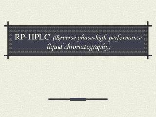 RP-HPLC (Reverse phase-high performance liquid chromatography)