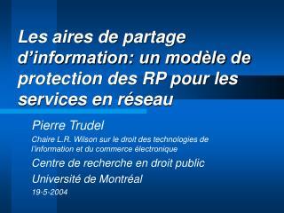 Les aires de partage d'information: un modèle de protection des RP pour les services en réseau