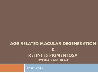Age-Related macular degeneration  &  retinitis  pigmentosa Ayesha S  abdullah