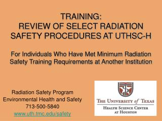 Radiation Safety Program  Environmental Health and Safety 713-500-5840 uth.tmc/safety