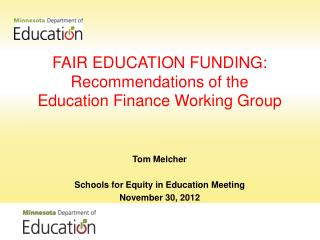 FAIR EDUCATION FUNDING: Recommendations of the  Education Finance Working Group
