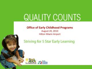 Office of Early Childhood Programs  August 20, 2010 Hilton Miami Airport