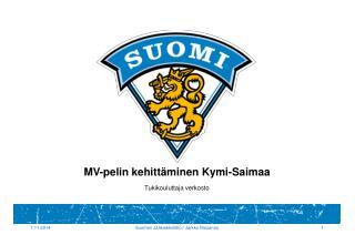 MV-pelin kehittäminen Kymi-Saimaa