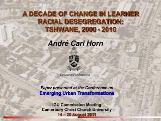 A DECADE OF CHANGE IN LEARNER RACIAL DESEGREGATION: TSHWANE, 2000 - 2010