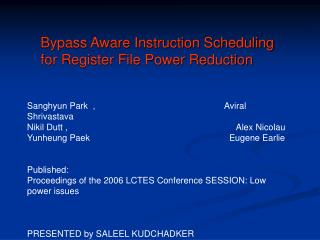 Bypass Aware Instruction Scheduling       for Register File Power Reduction