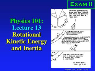 Physics 101:  Lecture 13 Rotational Kinetic Energy and Inertia