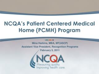 NCQA's Patient Centered Medical Home (PCMH) Program