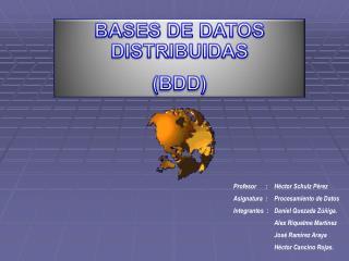 BASES  DE DATOS DISTRIBUIDAS (BDD)