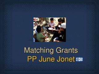 Matching Grants PP June Jonet