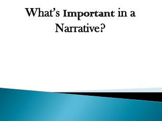 What's  Important  in a Narrative?