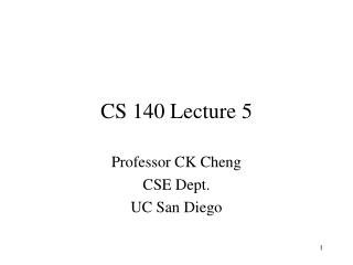 CS 140 Lecture 5