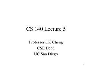 CS 140 Lecture 5