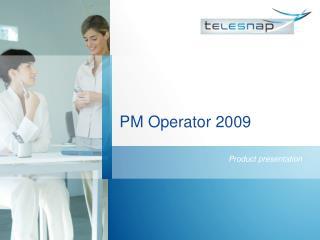 PM Operator 2009