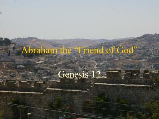"Abraham the ""Friend of God"""