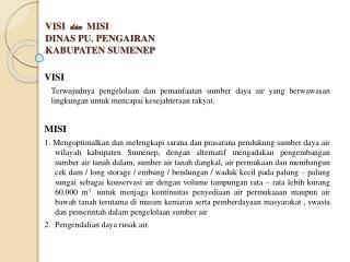 VISI   dan   MISI  DINAS PU. PENGAIRAN KABUPATEN SUMENEP