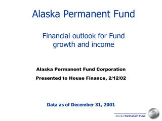 Alaska Permanent Fund Financial outlook for Fund  growth and income
