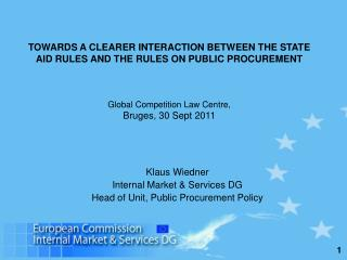 Klaus Wiedner Internal Market & Services DG Head of Unit, Public Procurement Policy