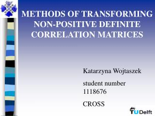 METHODS OF TRANSFORMING NON-POSITIVE DEFINITE  CORRELATION  MATRICES