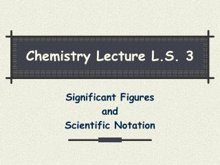 Chemistry Lecture L.S. 3
