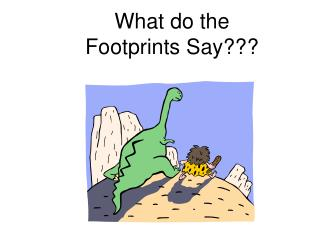 What do the  Footprints Say???