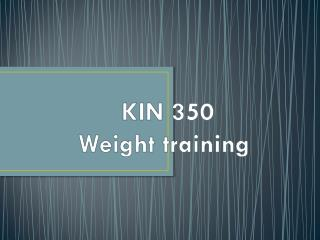 KIN 350 Weight training
