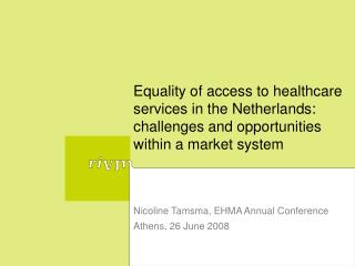 Nicoline Tamsma, EHMA Annual Conference Athens, 26 June 2008