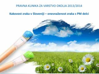 PRAVNA KLINIKA ZA VARSTVO OKOLJA 2013/2014